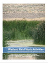 Wetland Field Work Activities-  An Educator's Guide with Incorporated Project-Based Learning, STEAM and Inquiry-Learning